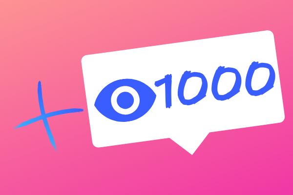 1000 IG views